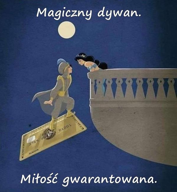 Magiczny dywan i miłość gwarantowana.